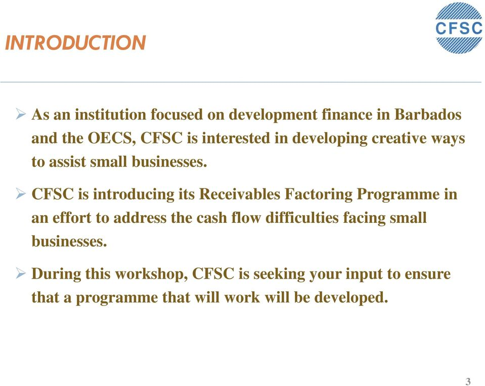CFSC is introducing its Receivables Factoring Programme in an effort to address the cash flow