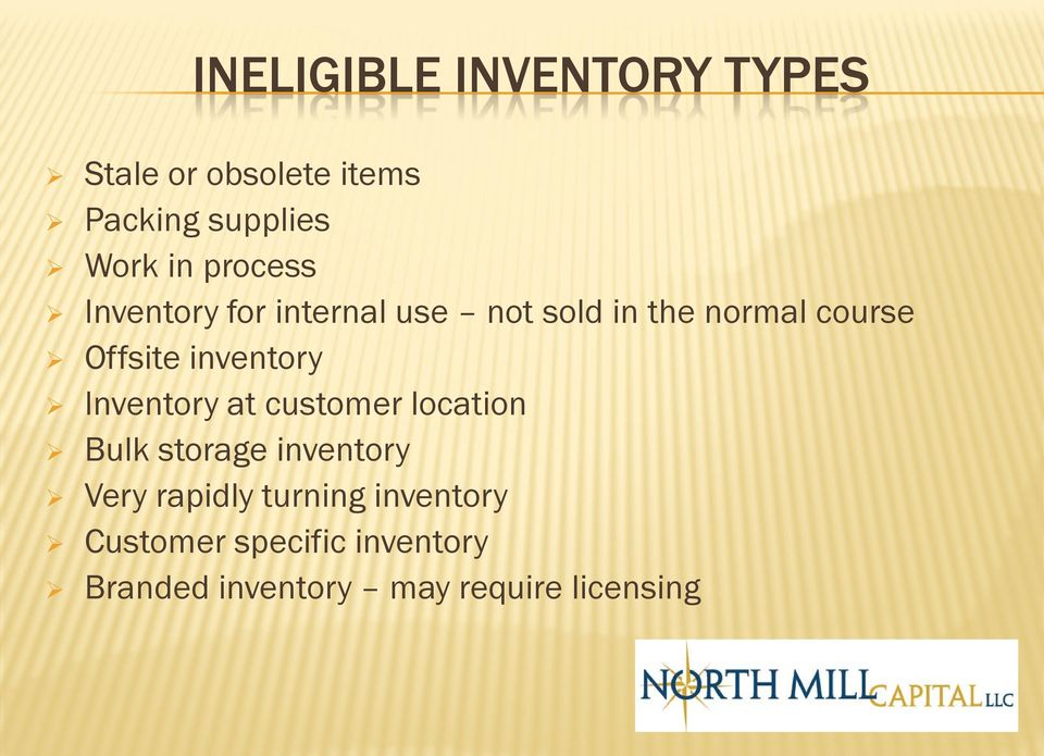 inventory Inventory at customer location Bulk storage inventory Very rapidly
