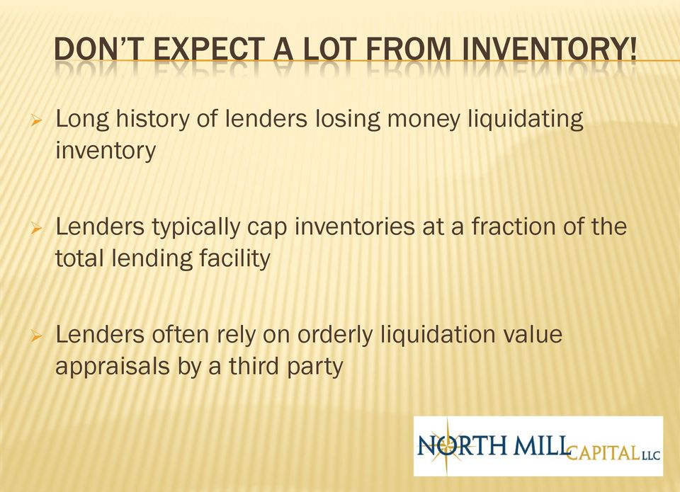 Lenders typically cap inventories at a fraction of the total