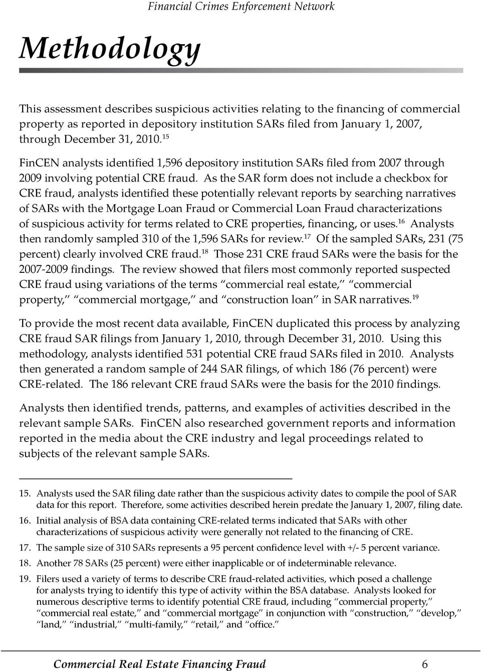 As the SAR form does not include a checkbox for CRE fraud, analysts identified these potentially relevant reports by searching narratives of SARs with the Mortgage Loan Fraud or Commercial Loan Fraud