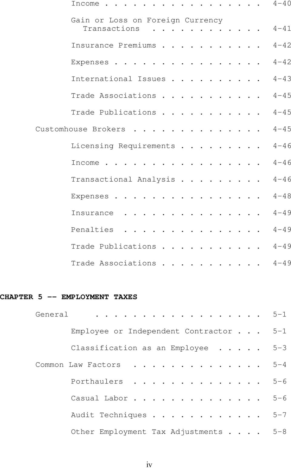 .. 4-49 Penalties... 4-49 Trade Publications... 4-49 Trade Associations... 4-49 CHAPTER 5 -- EMPLOYMENT TAXES General... 5-1 Employee or Independent Contractor.