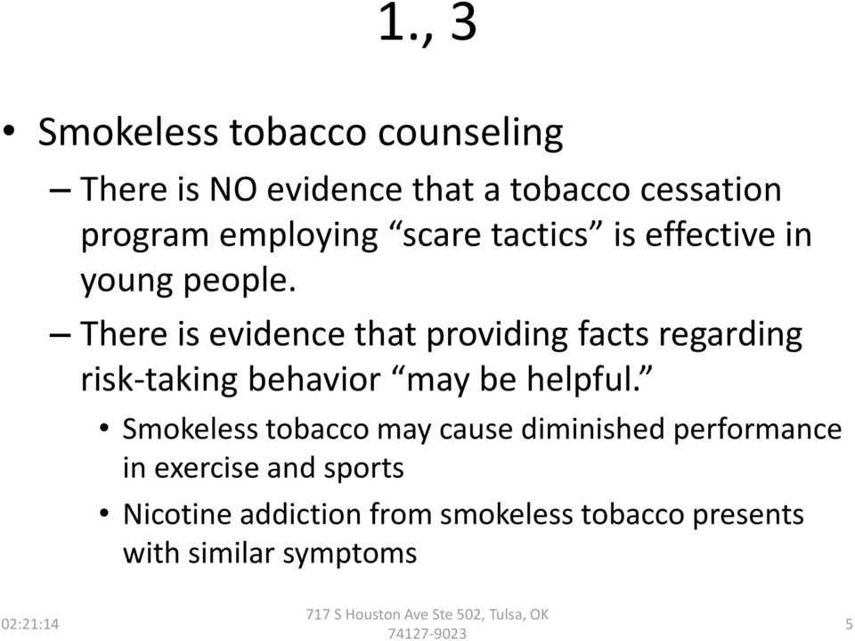 There is evidence that providing facts regarding risk-taking behavior may be helpful.