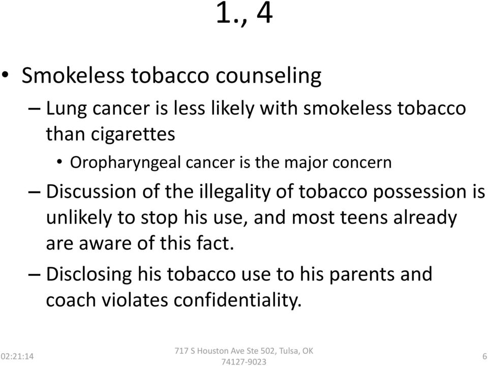of tobacco possession is unlikely to stop his use, and most teens already are aware of