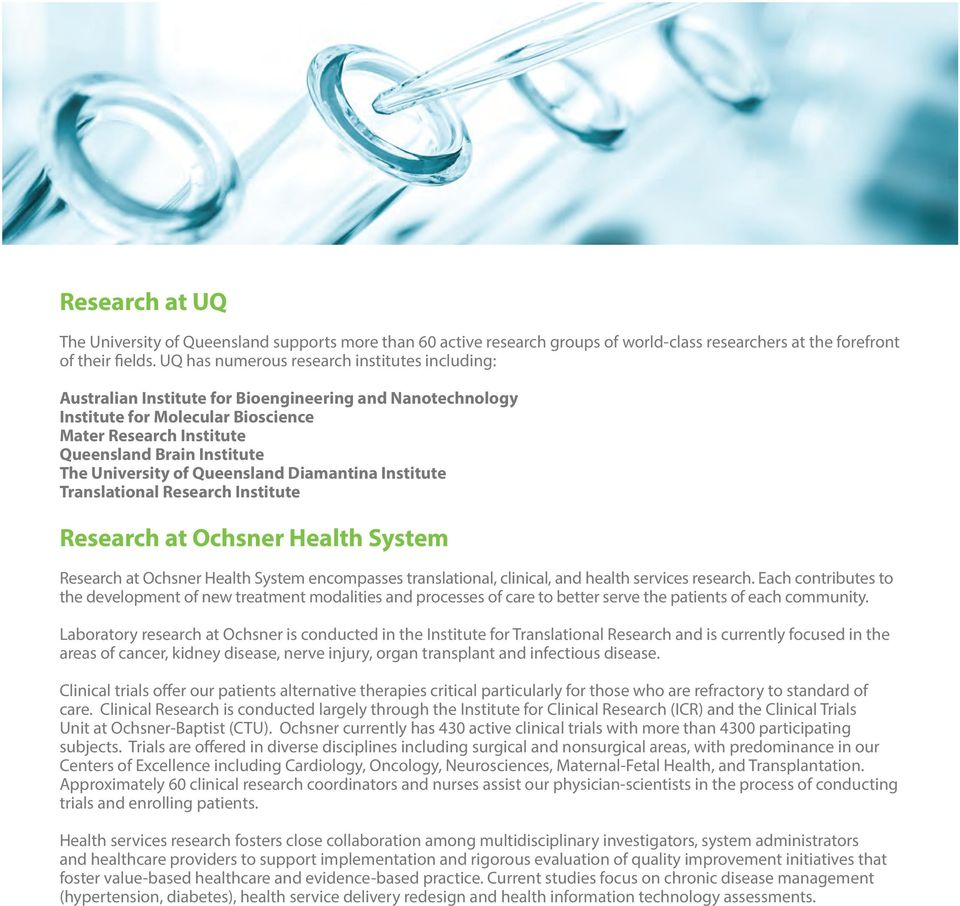 University of Queensland Diamantina Institute Translational Research Institute Research at Ochsner Health System Research at Ochsner Health System encompasses translational, clinical, and health
