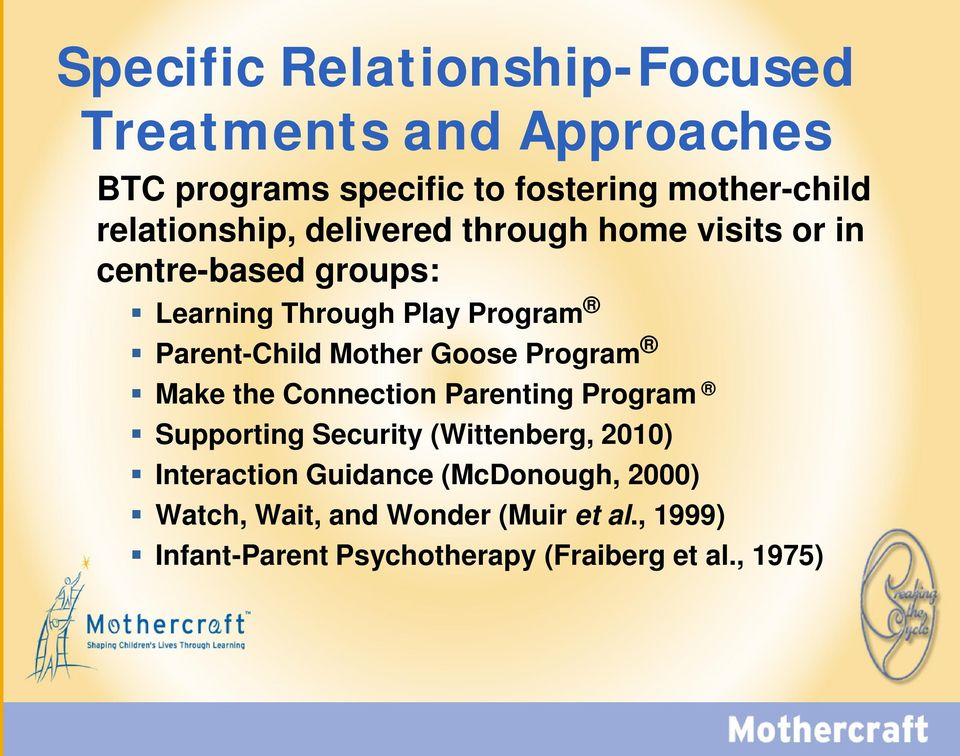 Parent-Child Mother Goose Program Make the Connection Parenting Program Supporting Security (Wittenberg, 2010)