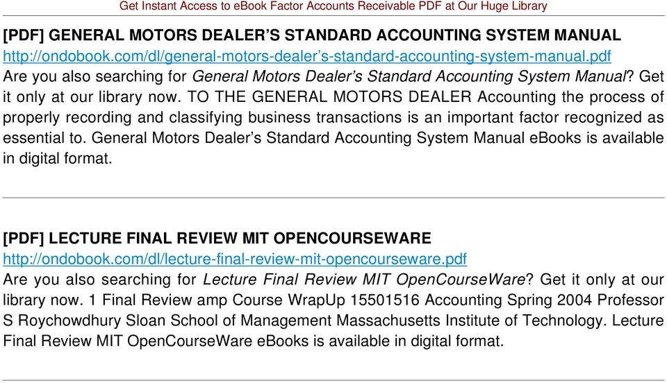TO THE GENERAL MOTORS DEALER Accounting the process of properly recording and classifying business transactions is an important factor recognized as essential to.