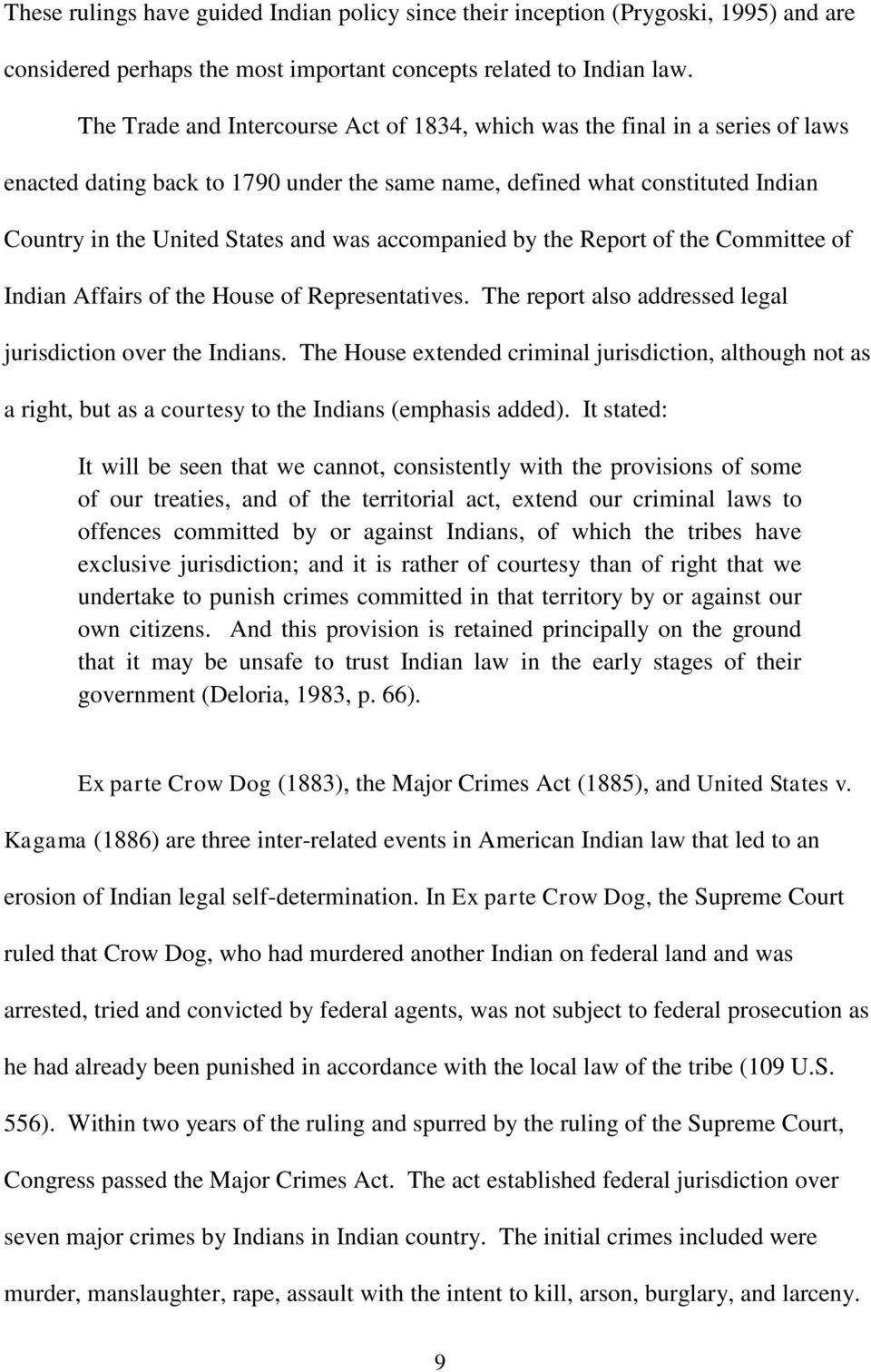 accompanied by the Report of the Committee of Indian Affairs of the House of Representatives. The report also addressed legal jurisdiction over the Indians.
