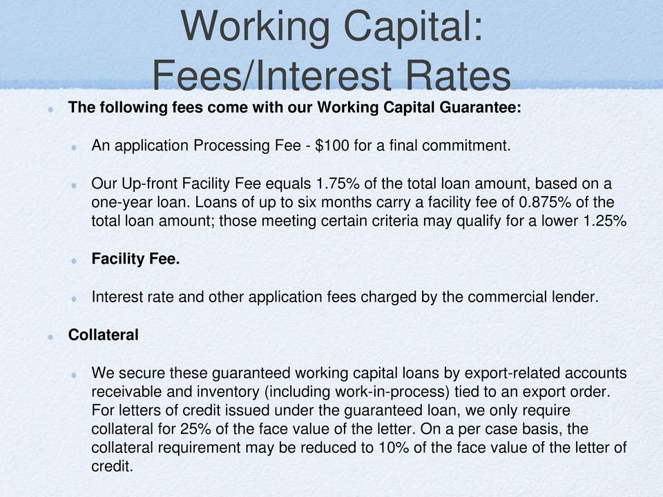 25% Facility Fee. Interest rate and other application fees charged by the commercial lender.