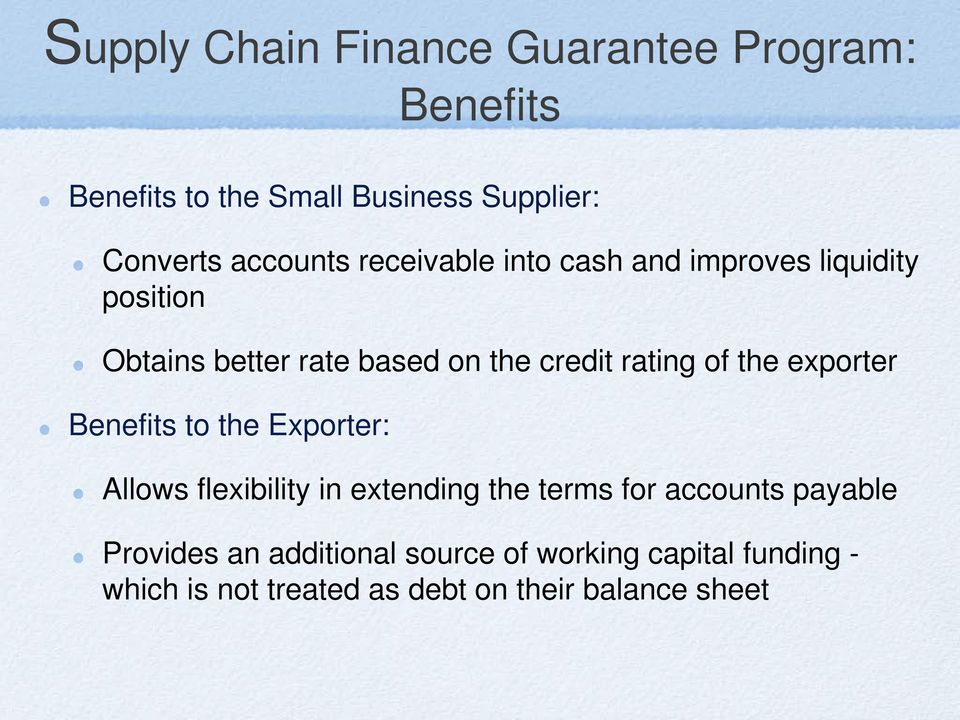 rating of the exporter Benefits to the Exporter: Allows flexibility in extending the terms for accounts