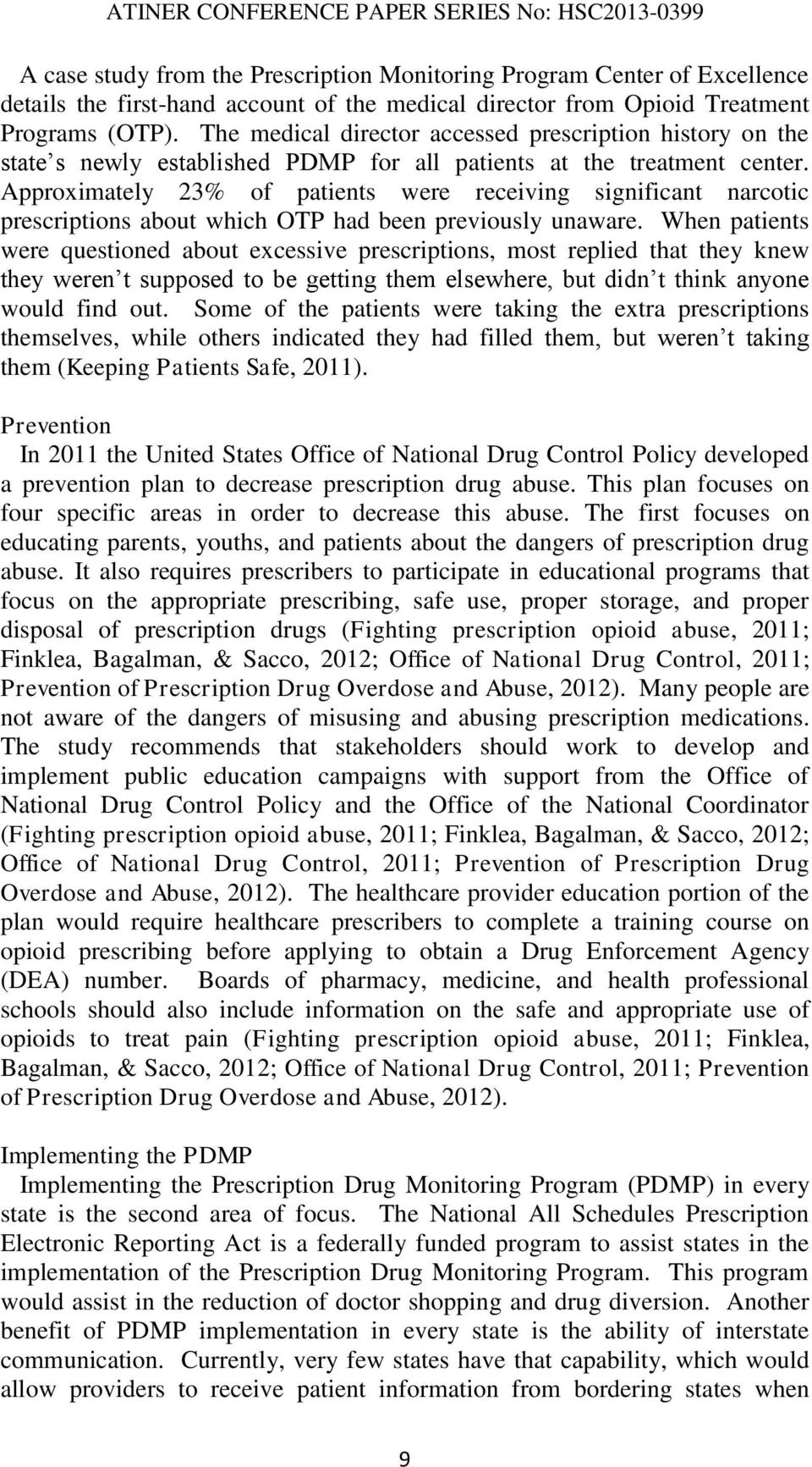 Approximately 23% of patients were receiving significant narcotic prescriptions about which OTP had been previously unaware.