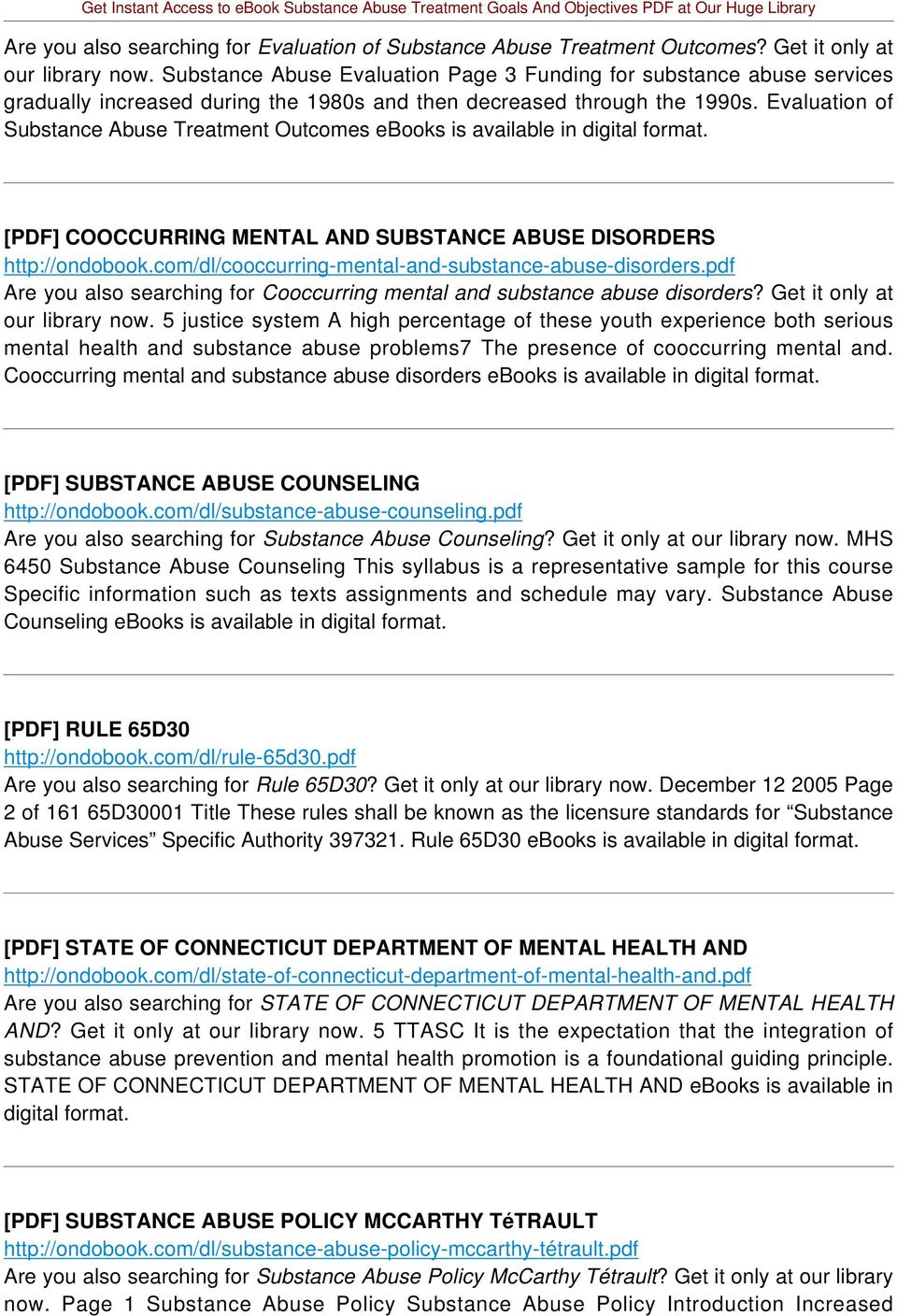 Evaluation of Substance Abuse Treatment Outcomes ebooks is available in digital format. [PDF] COOCCURRING MENTAL AND SUBSTANCE ABUSE DISORDERS http://ondobook.