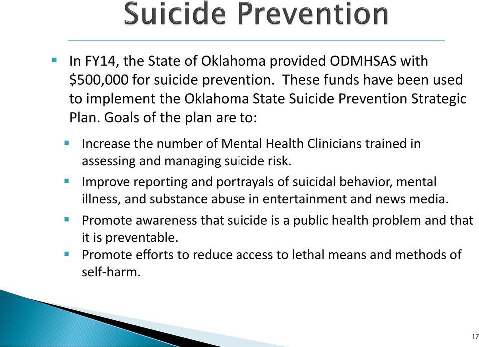 Goals of the plan are to: Increase the number of Mental Health Clinicians trained in assessing and managing suicide risk.