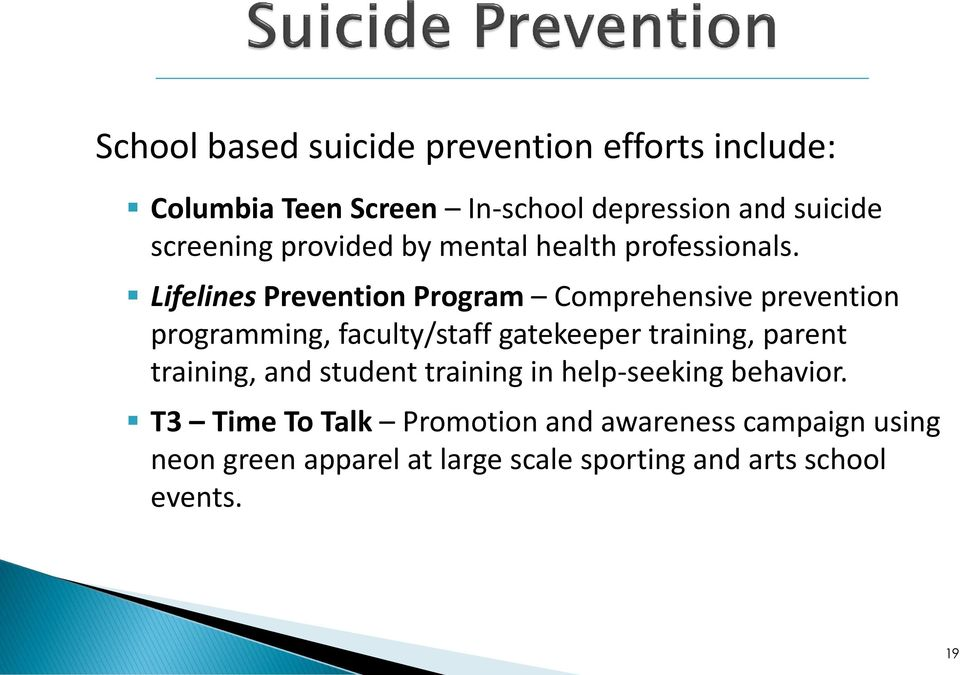 Lifelines Prevention Program Comprehensive prevention programming, faculty/staff gatekeeper training, parent