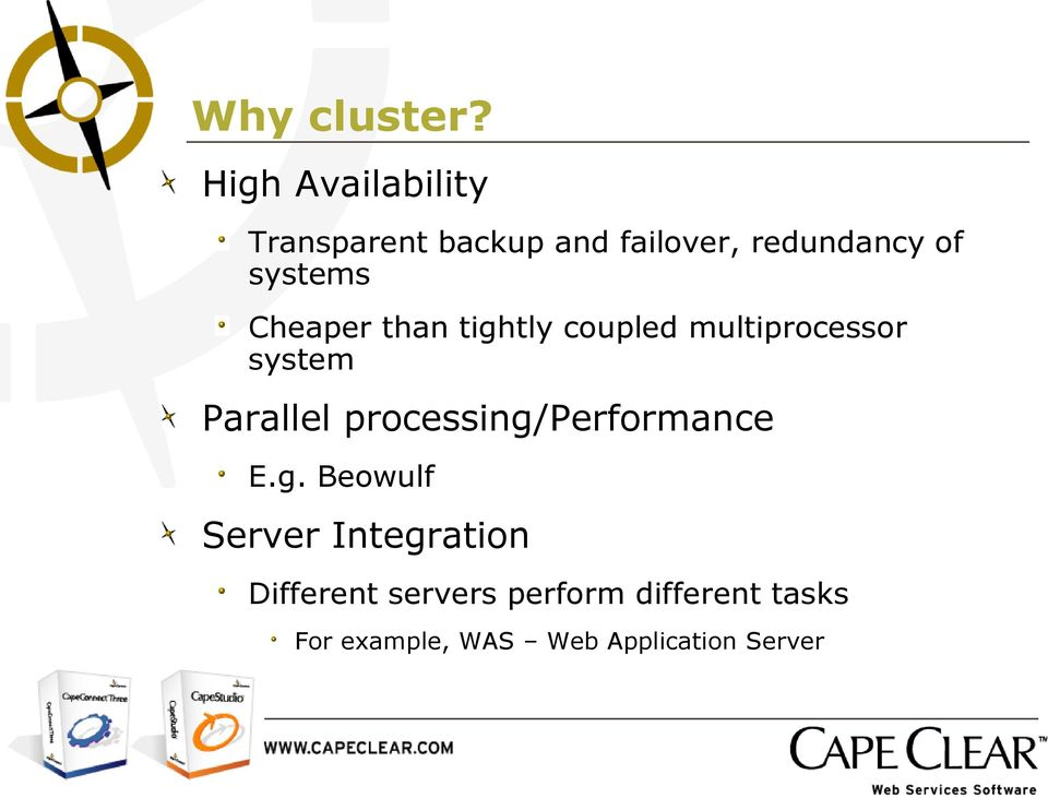 systems Cheaper than tightly coupled multiprocessor system Parallel