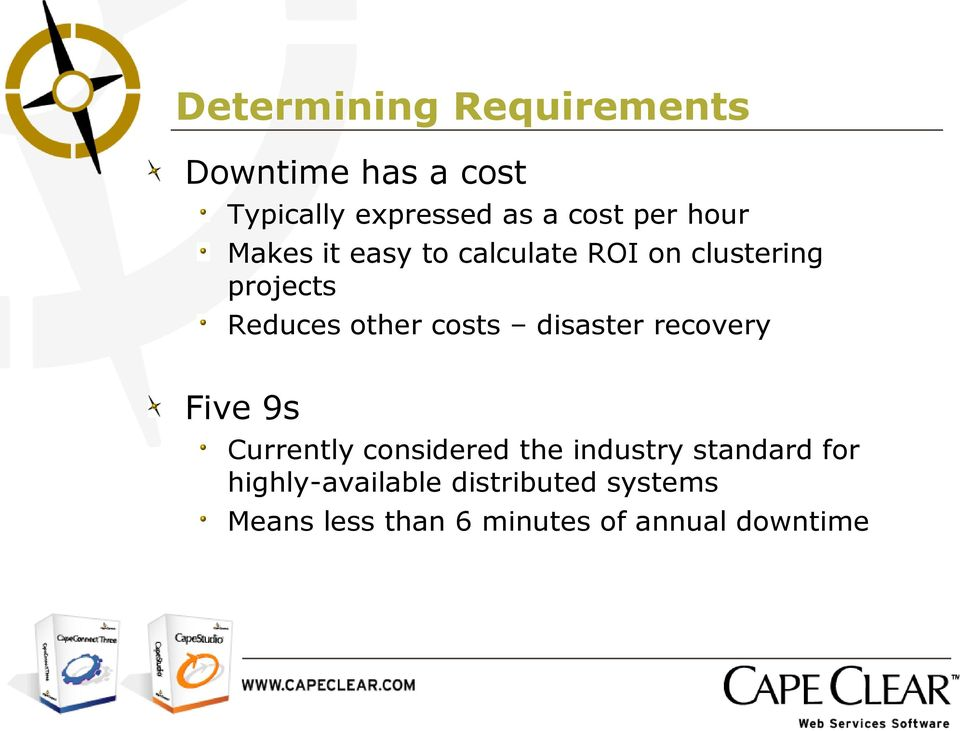 costs disaster recovery Five 9s Currently considered the industry standard