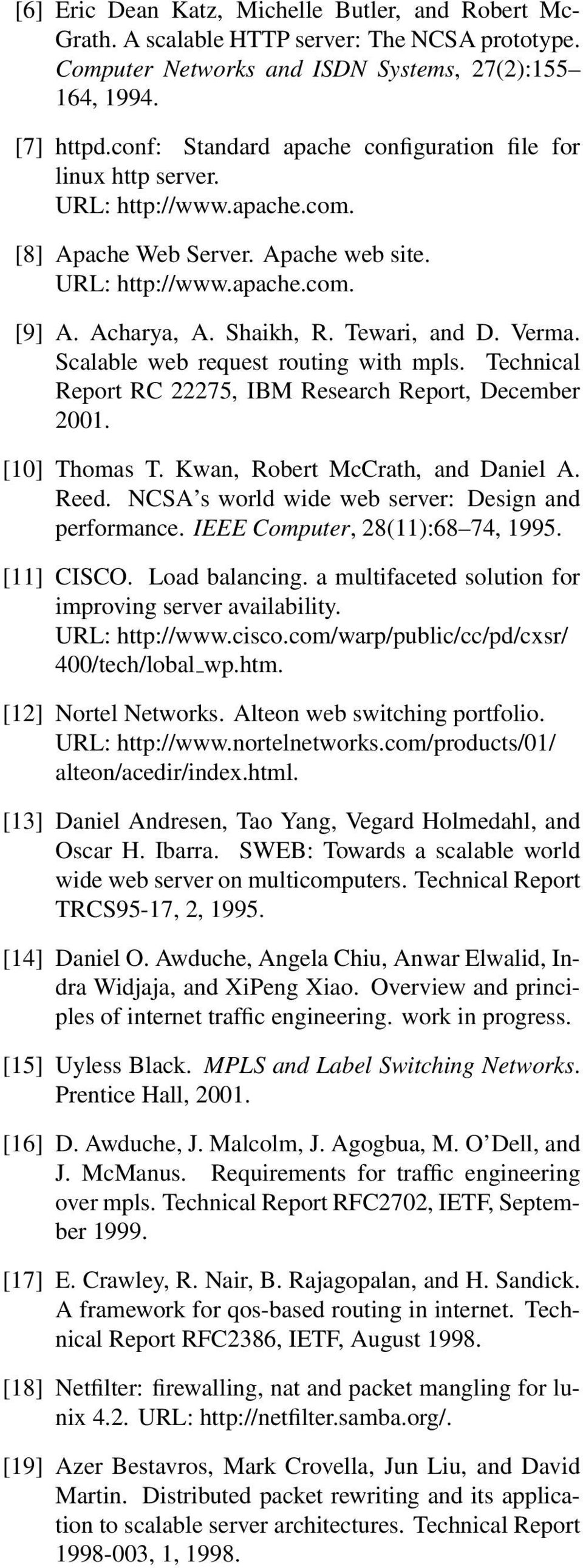 Tewari, and D. Verma. Scalable web request routing with mpls. Technical Report RC 22275, IBM Research Report, December 2001. [10] Thomas T. Kwan, Robert McCrath, and Daniel A. Reed.