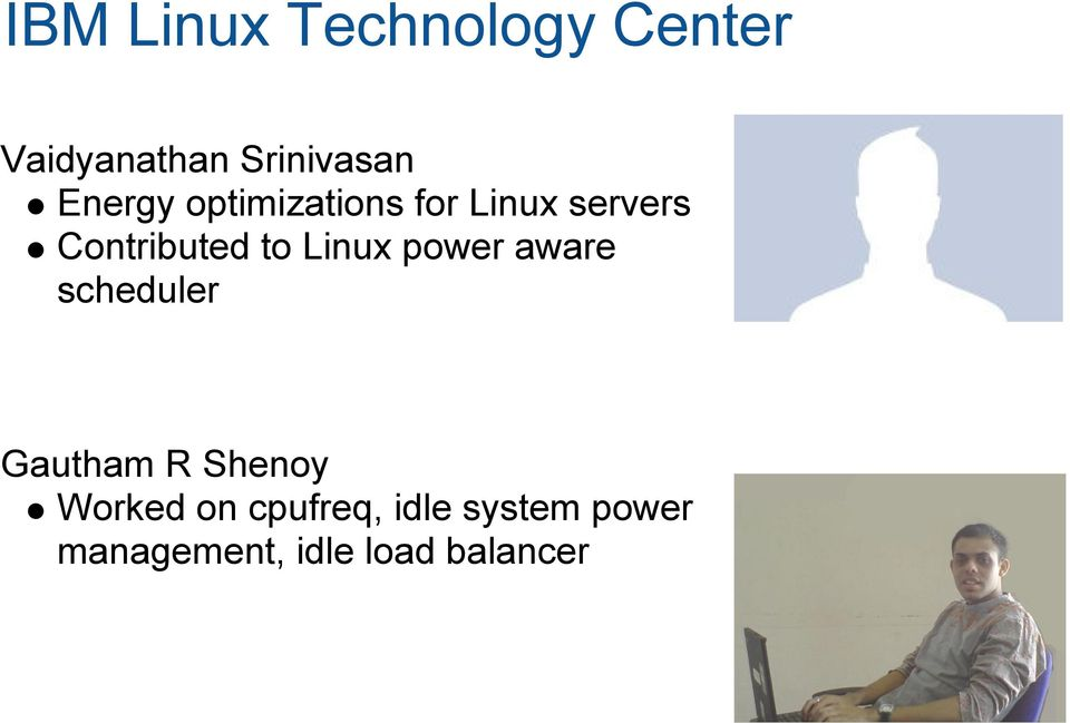 Linux power aware scheduler Gautham R Shenoy Worked on