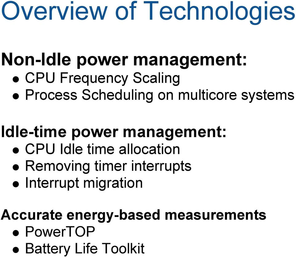 management: CPU Idle time allocation Removing timer interrupts