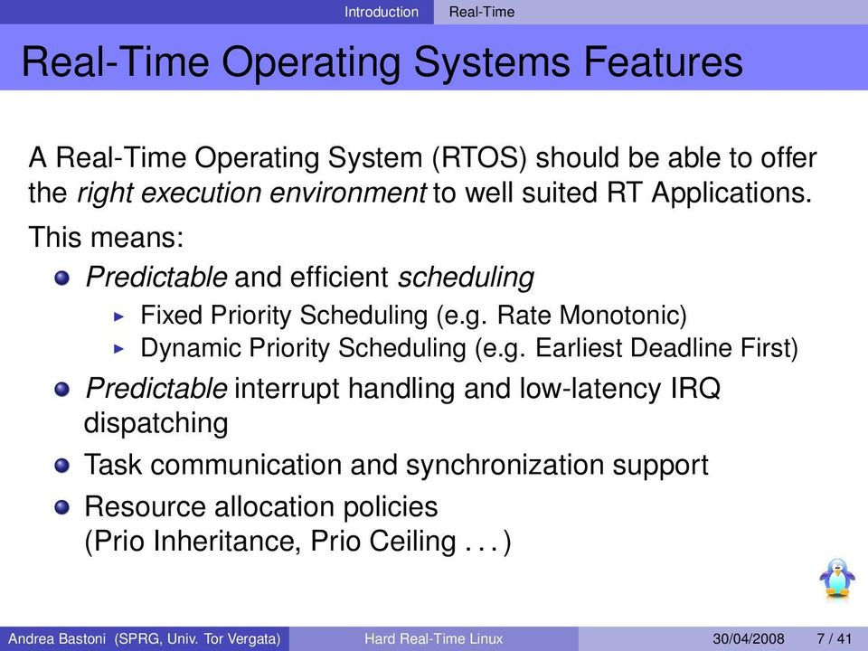 g. Earliest Deadline First) Predictable interrupt handling and low-latency IRQ dispatching Task communication and synchronization support Resource