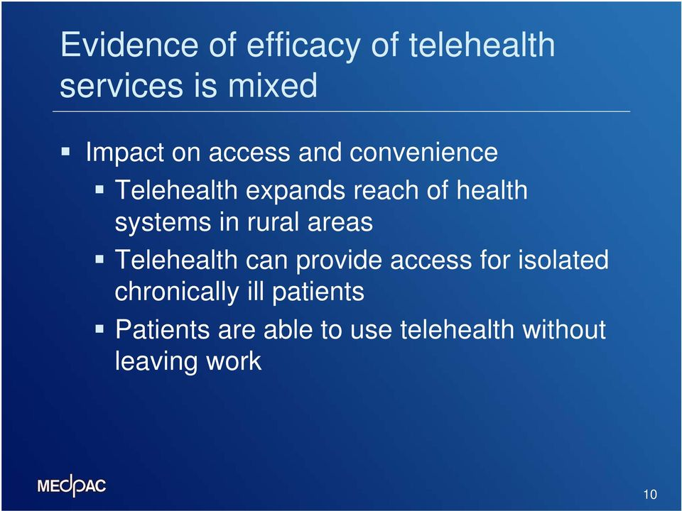 in rural areas Telehealth can provide access for isolated