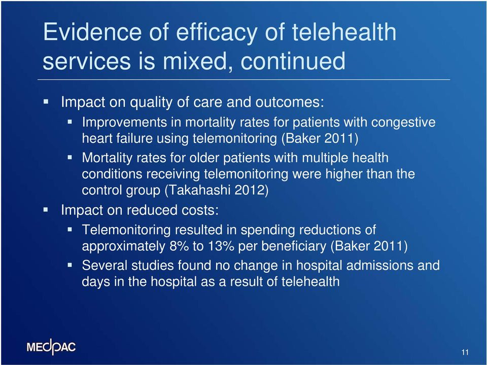 telemonitoring were higher than the control group (Takahashi 2012) Impact on reduced costs: Telemonitoring resulted in spending reductions of