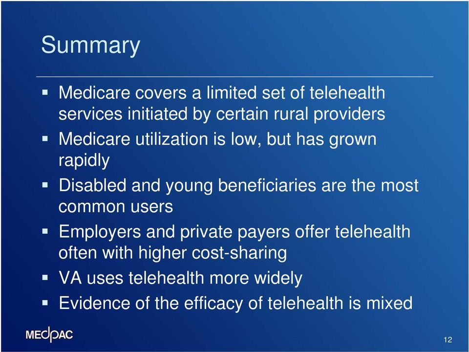 beneficiaries are the most common users Employers and private payers offer telehealth often