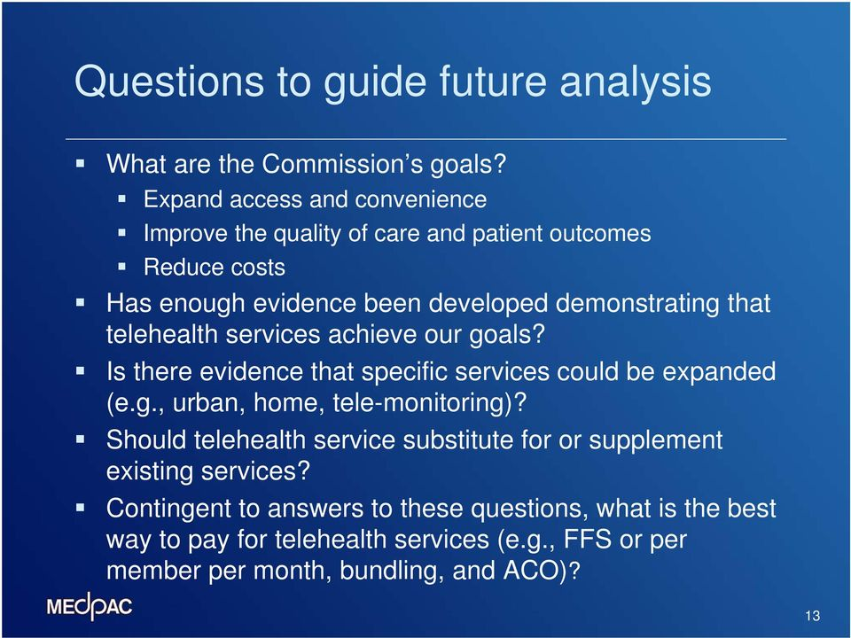 that telehealth services achieve our goals? Is there evidence that specific services could be expanded (e.g., urban, home, tele-monitoring)?