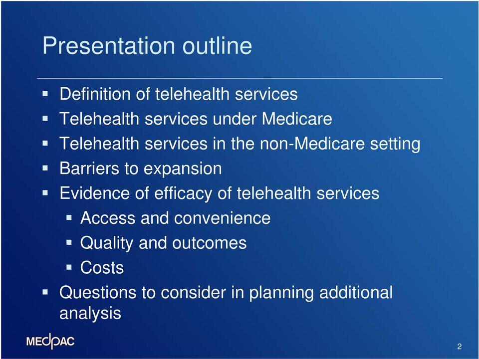 expansion Evidence of efficacy of telehealth services Access and convenience