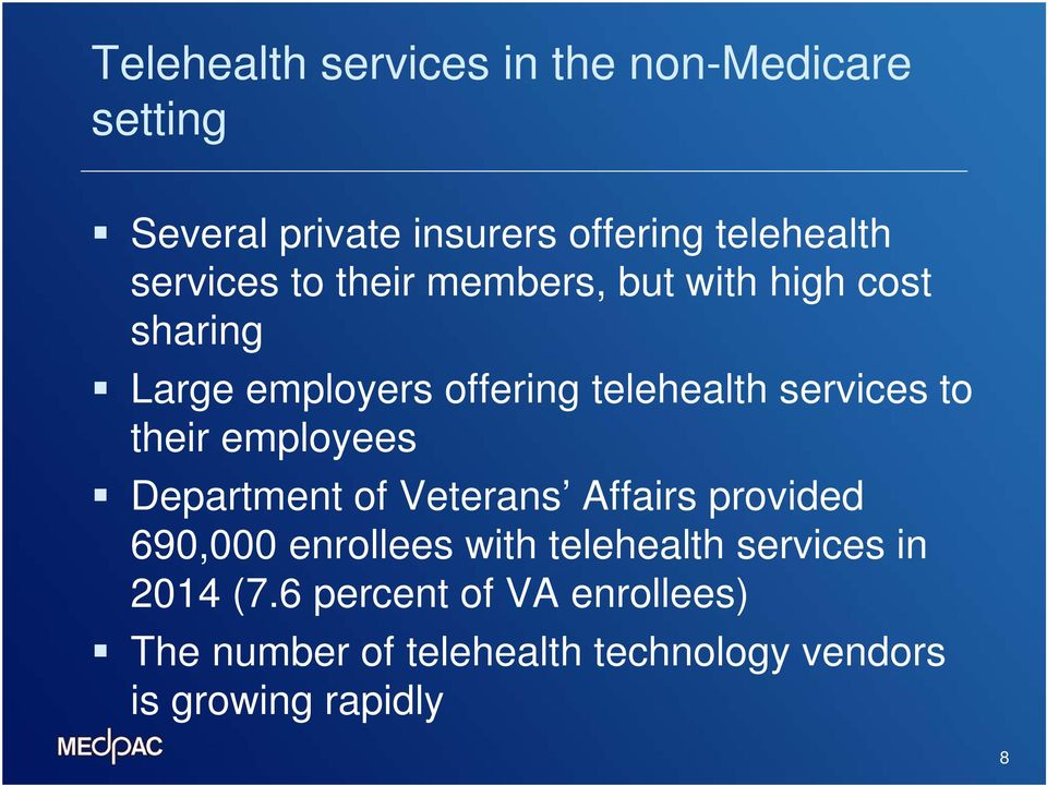 to their employees Department of Veterans Affairs provided 690,000 enrollees with telehealth