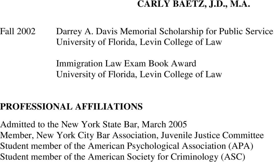 Book Award University of Florida, Levin College of Law PROFESSIONAL AFFILIATIONS Admitted to the New York State
