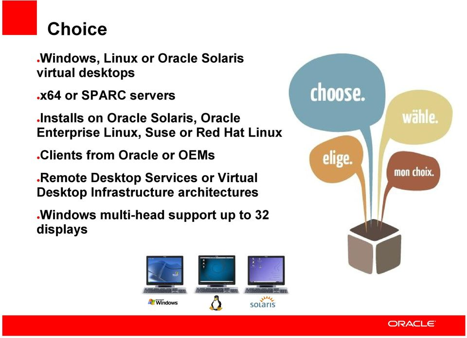 Clients from Oracle or OEMs Remote Desktop Services or Virtual Desktop