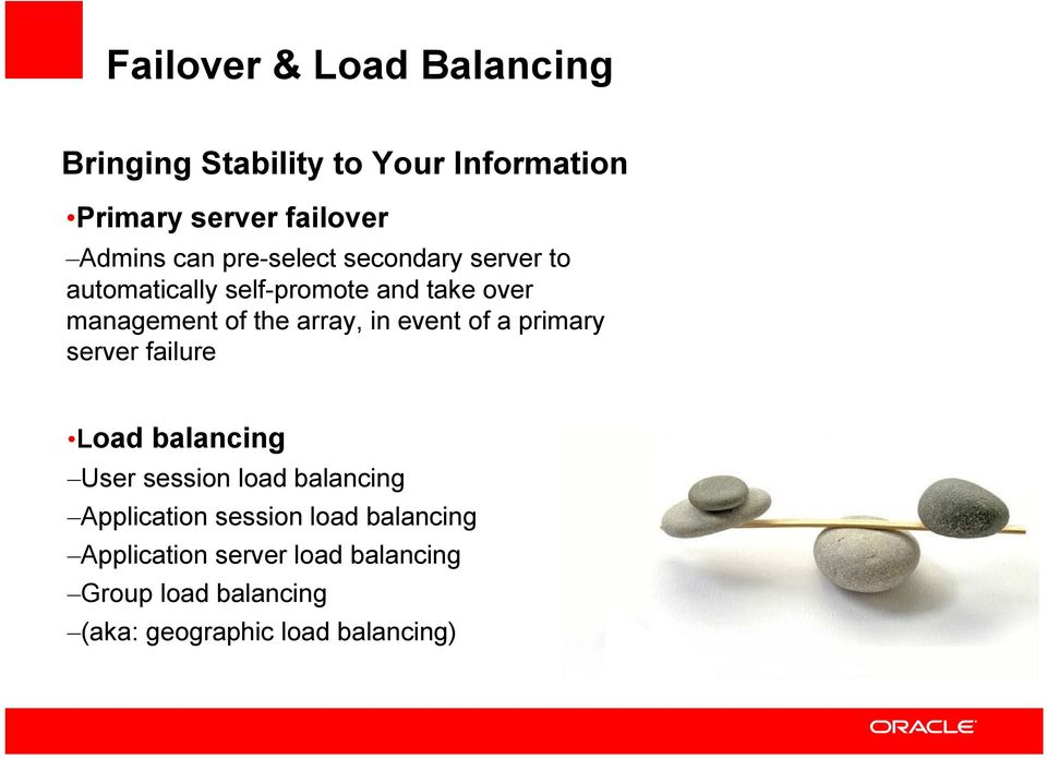 event of a primary server failure Load balancing User session load balancing Application session