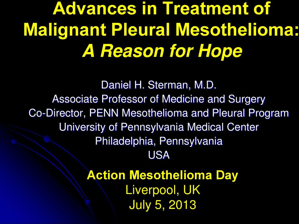 Co-Director, PENN Mesothelioma and Pleural Program University of Pennsylvania