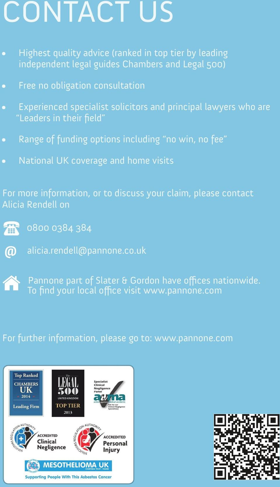 coverage and home visits For more information, or to discuss your claim, please contact Alicia Rendell on 0800 0384 384 @ alicia.rendell@pannone.co.uk Pannone part of Slater & Gordon have offices nationwide.