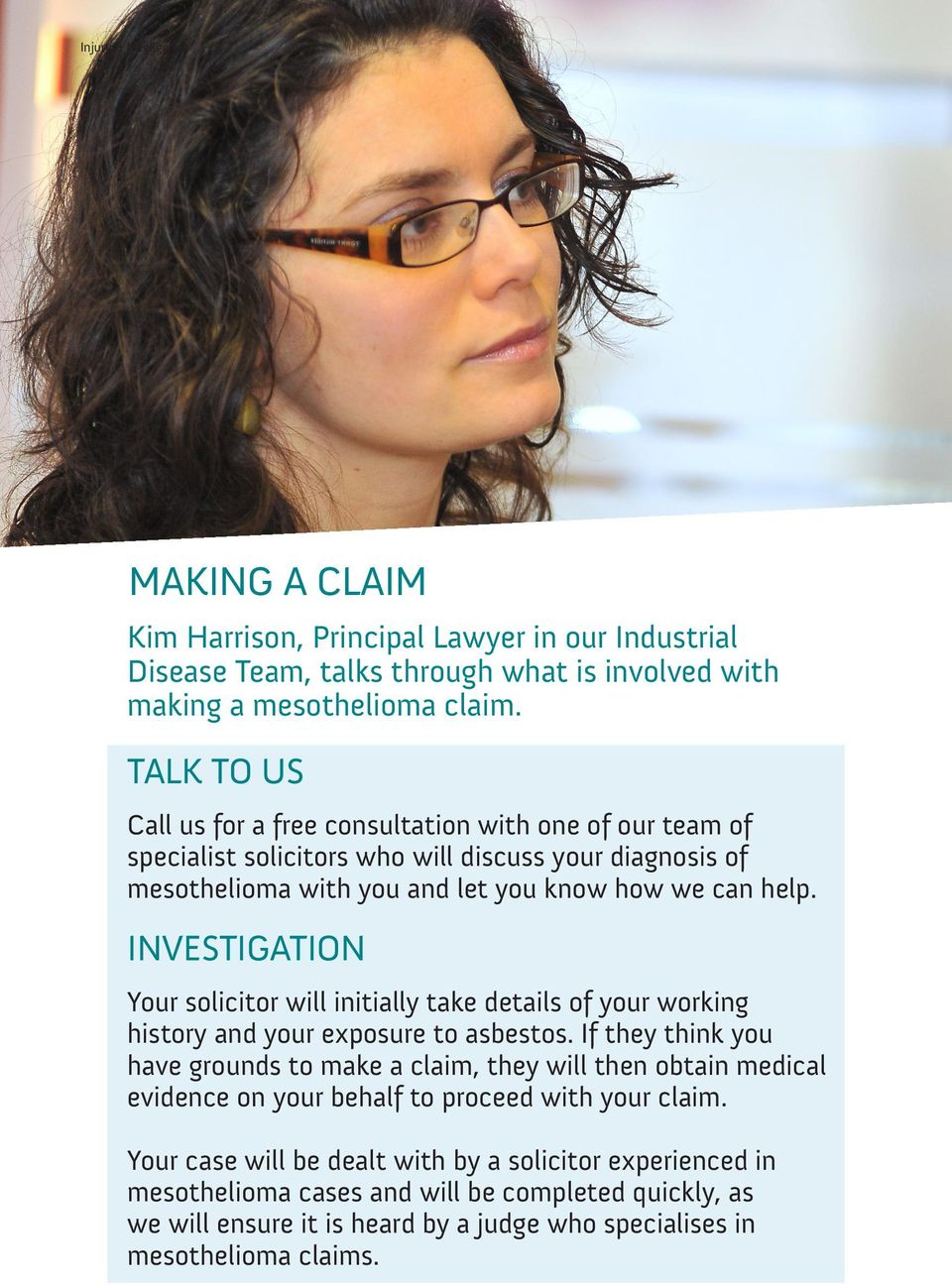 INVESTIGATION Your solicitor will initially take details of your working history and your exposure to asbestos.