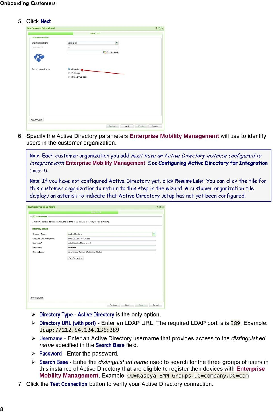 Note: If you have not configured Active Directory yet, click Resume Later. You can click the tile for this customer organization to return to this step in the wizard.