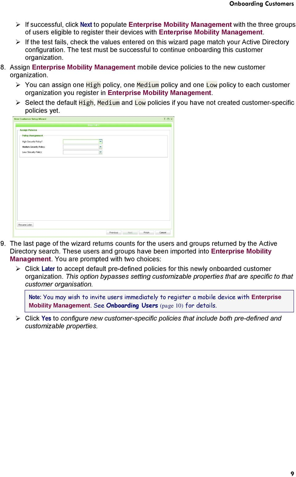 Assign Enterprise Mobility Management mobile device policies to the new customer organization.