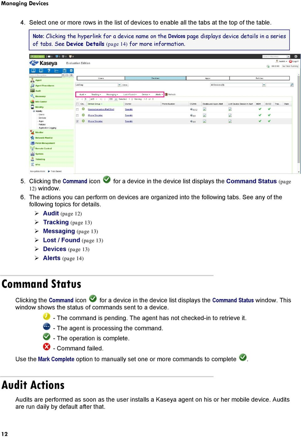 Clicking the Command icon for a device in the device list displays the Command Status (page 12) window. 6. The actions you can perform on devices are organized into the following tabs.