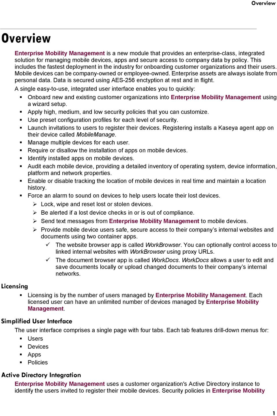 Enterprise assets are always isolate from personal data. Data is secured using AES-256 enctyption at rest and in flight.