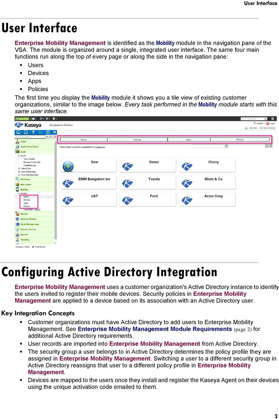 view of existing customer organizations, similar to the image below. Every task performed in the Mobility module starts with this same user interface.