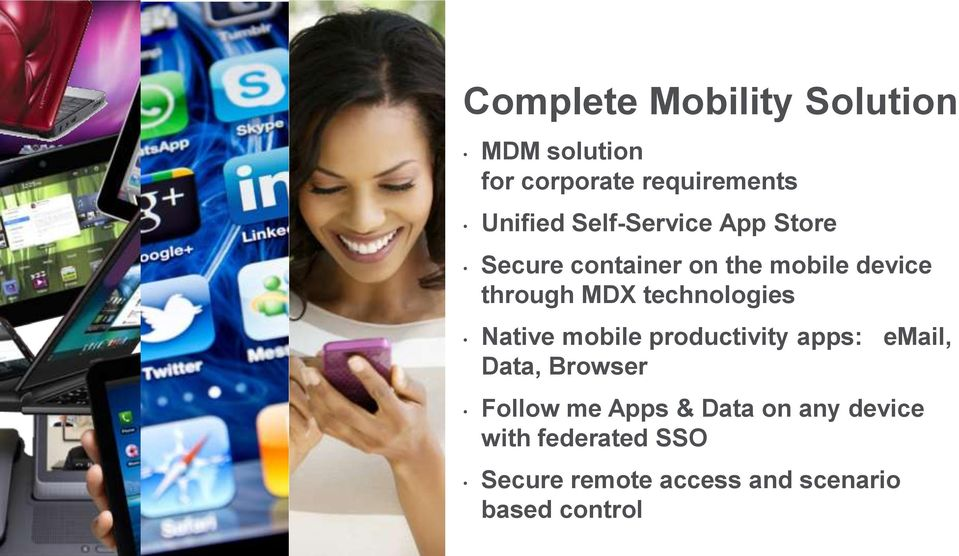 Mobile freedom Native mobile productivity apps: email, Data, Browser without Follow me