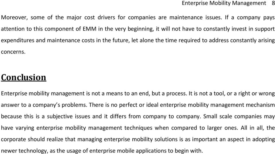 required to address constantly arising concerns. Conclusion Enterprise mobility management is not a means to an end, but a process.