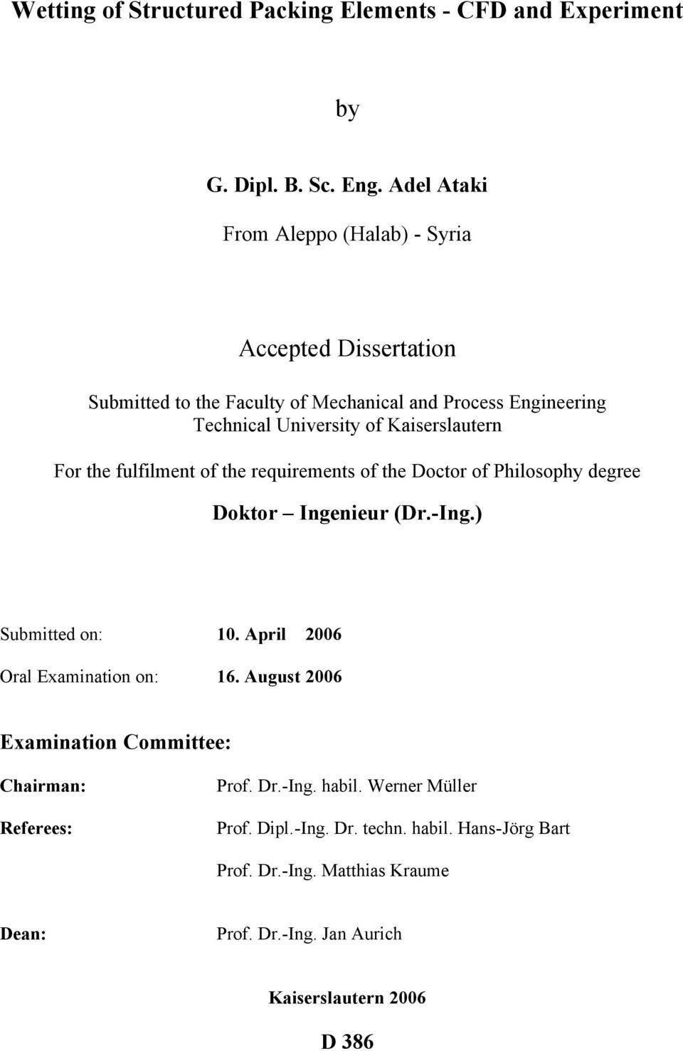 Kaiserslautern For the fulfilment of the requirements of the Doctor of Philosophy degree Doktor Ingenieur (Dr.-Ing.) Submitted on: 10.