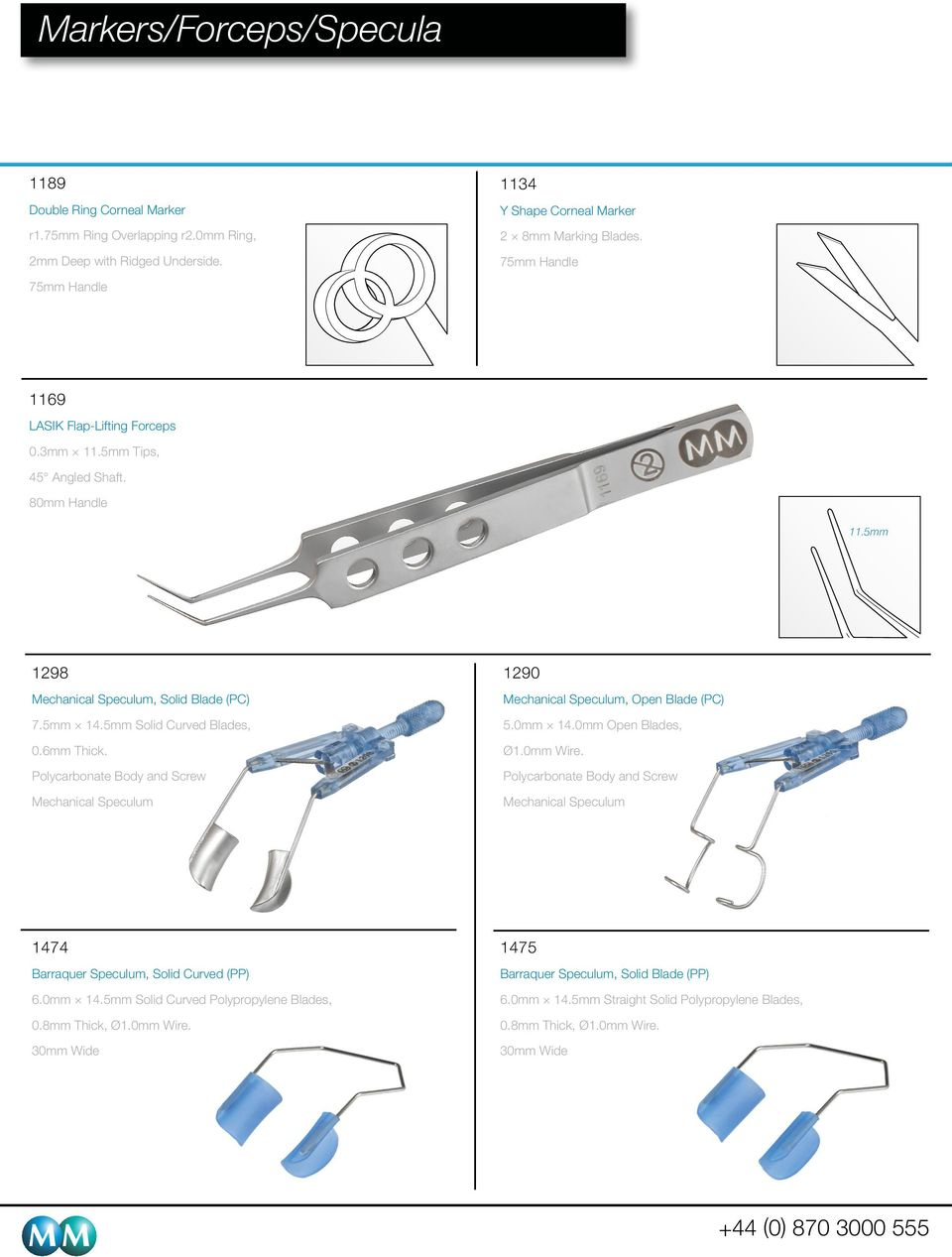 Polycarbonate Body and Screw Mechanical Speculum 90 Mechanical Speculum, Open Blade (PC) 5.0mm 4.0mm Open Blades, Ø.0mm Wire.