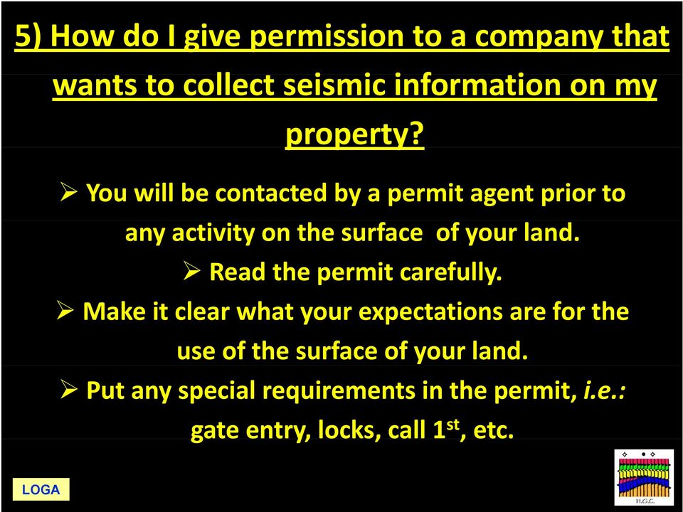 p You will be contacted by a permit agent prior to any activity on the surface of your land.