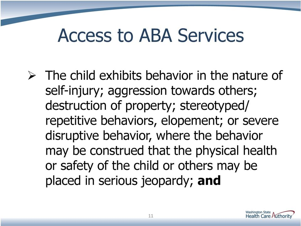 or severe disruptive behavior, where the behavior may be construed that the