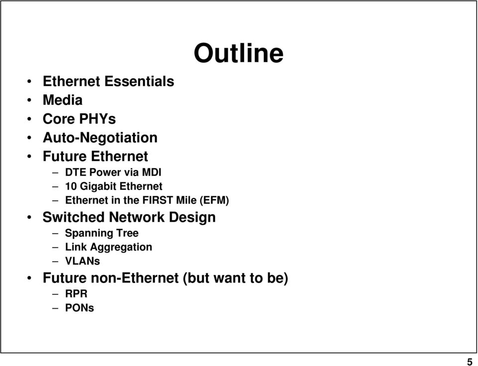 in the FIRST Mile (EFM) Switched Network Design Spanning Tree