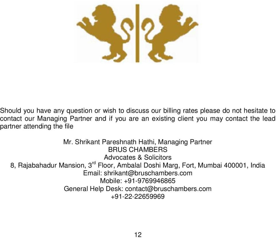 Shrikant Pareshnath Hathi, Managing Partner BRUS CHAMBERS Advocates & Solicitors 8, Rajabahadur Mansion, 3 rd Floor,