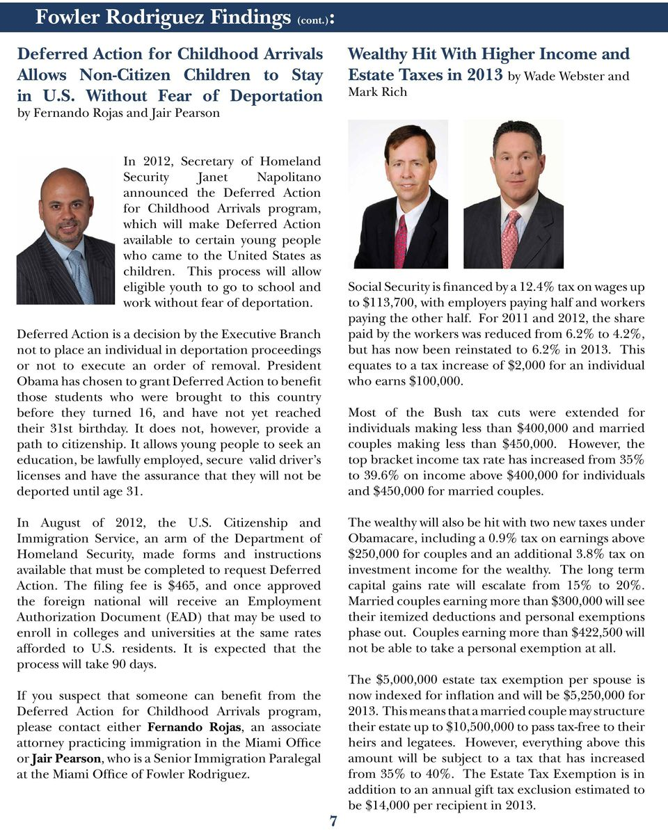Without Fear of Deportation by Fernando Rojas and Jair Pearson Wealthy Hit With Higher Income and Estate Taxes in 2013 by Wade Webster and Mark Rich In 2012, Secretary of Homeland Security Janet