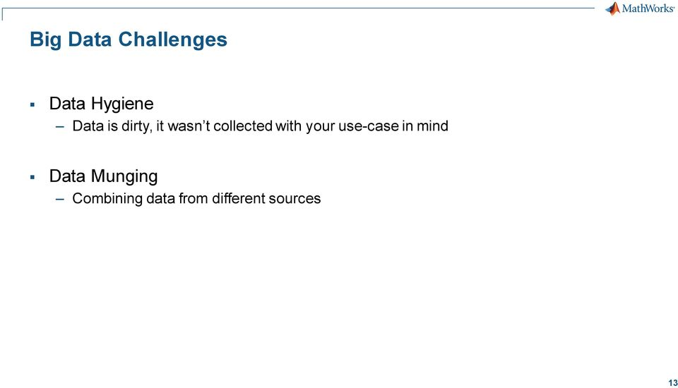 with your use-case in mind Data